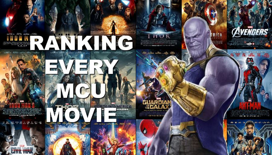 An Unconventional Ranking Of The Mcu Movies Fandom Factory